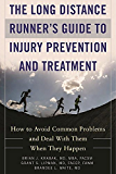The Long Distance Runner's Guide to Injury Prevention and Treatment: How to Avoid Common Problems and Deal with Them When They Happen