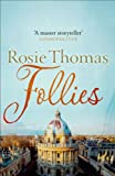 Front cover for the book Follies by Rosie Thomas
