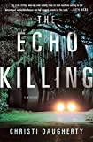 The Echo Killing: A Mystery