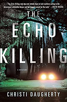 The Echo Killing: A Mystery (A Harper McClain Mystery Book 1) by [Daugherty, Christi]