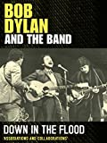 Bob Dylan and The Band - Down In The Flood