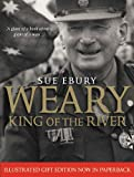 Weary: King of the River, Sue Ebury, 0522857523