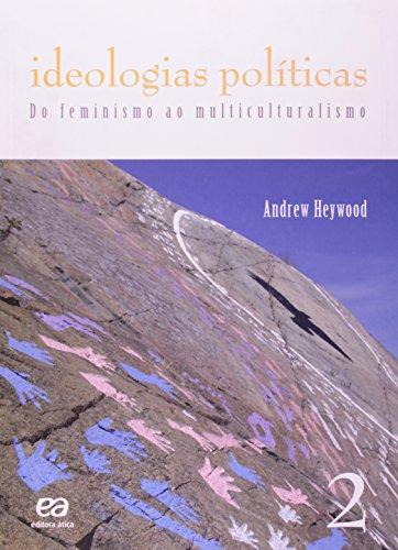 Ideologias Políticas. Do Feminismo ao Multiculturalismo - Volume 2