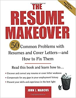The Resume Makeover 50 Common Problems With Resumes And