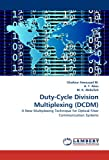 Duty-Cycle Division Multiplexing, Ghafour Amouzad M. and A. F. Abas, 3843360278