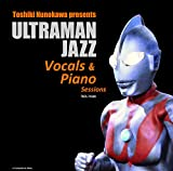 Nunokawa Toshiki Presents Ultraman Jazz-Vocal&Piano-