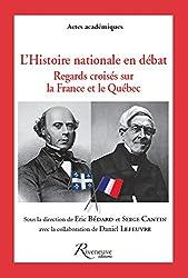 UNE HISTOIRE NATIONALE AU QUEBEC ET EN FRANCE