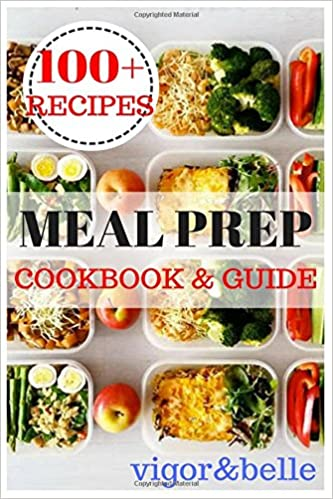 Meal prep cookbook guide over 100 quick and easy recipes for meal prep cookbook guide over 100 quick and easy recipes for batch cooking plan ahead meals weight loss meal prep meal plan healthy recipes forumfinder Gallery