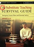 The Substitute Teaching Survival Guide, Grades 6-12, John Dellinger, 0787974110