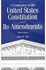 A Companion to the United States Constitution and Its Amendments (Companion to the United States Constitution & Its Amendments) Kindle Edition