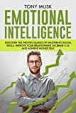 Emotional Intelligence: Discover the proven guides of mastering social skills, improving your relationships, increasing E.Q. and to achieve higher self … Psychology, Improve Communication Skills)