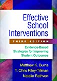 Effective School Interventions: Evidence-Based Strategies for Improving Student Outcomes 3ed