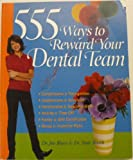 555 Ways to Reward Your Dental Team, Joe Blaes and Nate Booth, 0964950022