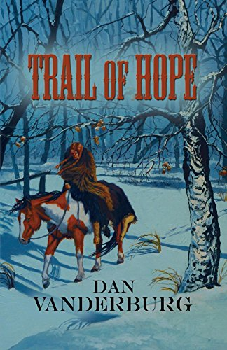Book: Trail of Hope (Texas Legacy Family Saga Book 2) by Dan Vanderburg