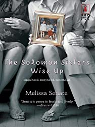 The Solomon Sisters Wise Up (Red Dress Ink Novels)
