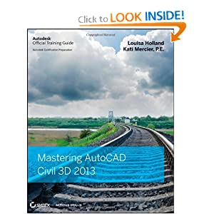 Mastering AutoCAD Civil 3D 2013 Louisa Holland and Kati Mercier