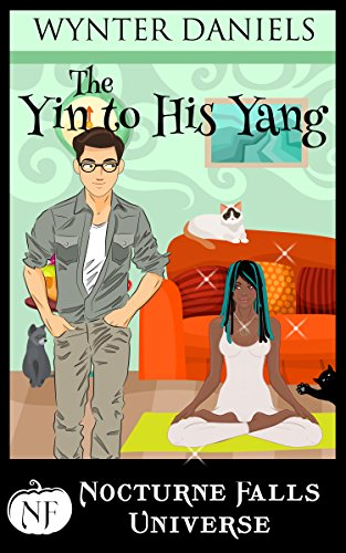 The Yin to His Yang: A Nocturne Falls Universe Story: Nocturne Falls Universe -