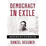 Democracy in Exile: Hans Speier and the Rise of the Defense Intellectual (The United States in the World)