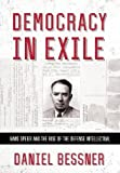"Daniel Bessner, ""Democracy in Exile: Hans Speier and the Rise of the Defense Intellectual"" (Cornell UP, 2018)"