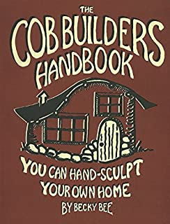Building with cob a step by step guide sustainable building adam the cob builders handbook you can hand sculpt your own home 3rd edition fandeluxe Gallery