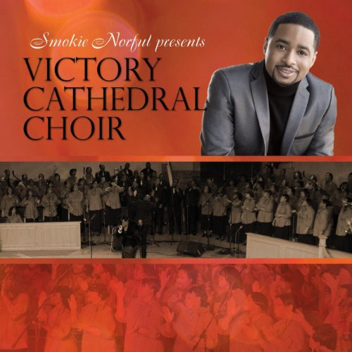 (Smokie Norful Presents Victory Cathedral Choir )