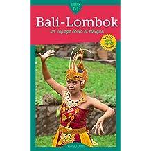 Bali-Lombok: Un voyage écolo et éthique (Guide Tao) (French Edition)