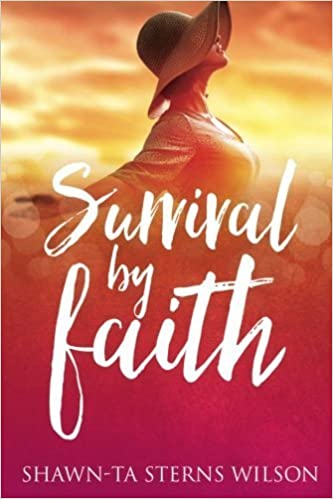 Survival by Faith by Shawn-Ta Sterns Wilson (2016-04-18)