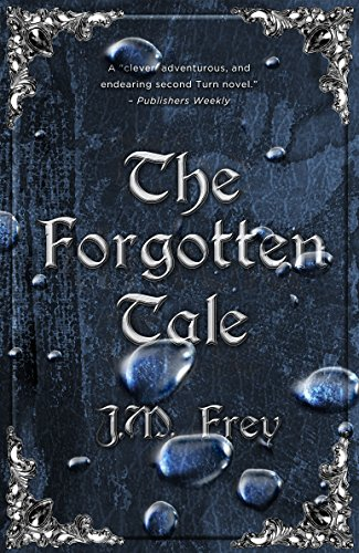 The Forgotten Tale (The Accidental Turn Book 2) by [Frey, J.M.]