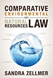 Comparative Environmental and Natural Resources Law, Zellmer, Sandra, 159460780X