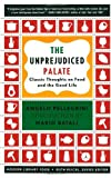 img - for The Unprejudiced Palate: Classic Thoughts on Food and the Good Life (Modern Library Food) book / textbook / text book