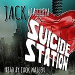 Suicide Station | Jack Wallen