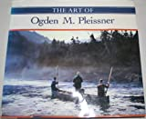 The Art of Ogden M. Pleissner, Bergh, Peter, 0879235306