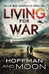 Living for War: Collin War Chronicles Book Two (The Collin War Chronicles) (Volume 2)