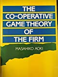 img - for The Co-operative Game Theory of the Firm book / textbook / text book