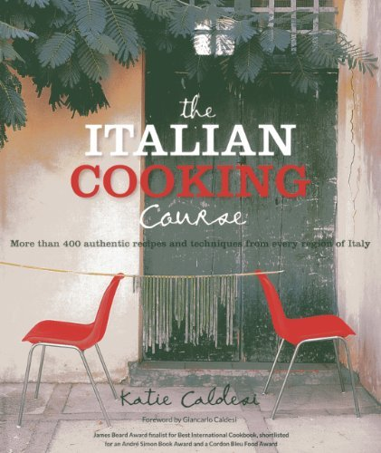 The Italian Cooking Course: More than 400 authentic recipes and techniques from every region of Italy by Katie Caldesi (2013-03-16)