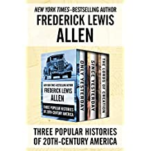 Only Yesterday, Since Yesterday, and The Lords of Creation: Three Popular Histories of 20th-Century America