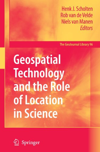 Geospatial Technology and the Role of Location in Science (GeoJournal Library)