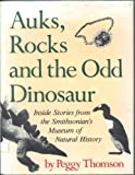 Auks, Rocks and the Odd Dinosaur, Peggy Thomson, 0690044917