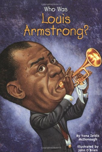Who Was Louis Armstrong? - Book  of the Who Was/Is...?