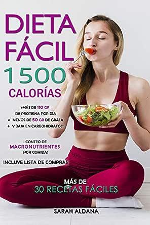 DIETA FÁCIL 1500 CALORÍAS, MÁS DE 30 RECETAS CON CONTEO DE ...