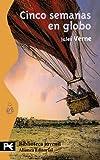 Cinco semanas en globo/ Five Weeks in a Balloon: Viaje de descubrimientos en Africa por tres Ingleses/ Journeys and Discoveries in Africa by Three Englishmen (Biblioteca Tematica) (Spanish Edition)