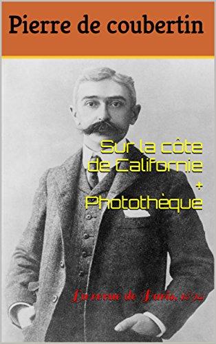 Sur la côte de Californie + Photothèque: La revue de Paris, 1894 (French Edition)
