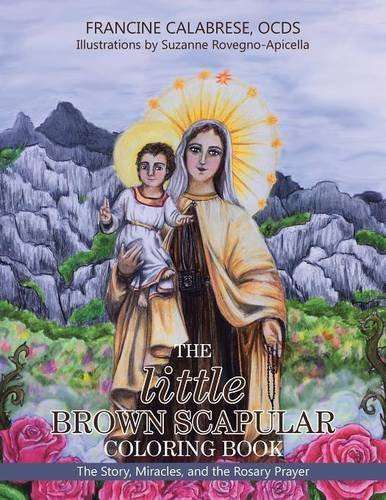 Brown Prayer Scapular - The Little Brown Scapular Coloring Book: The Story, Miracles, and the Rosary Prayer
