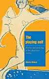 img - for The Playing Self: Person and Meaning in the Planetary Society (Cambridge Cultural Social Studies) book / textbook / text book