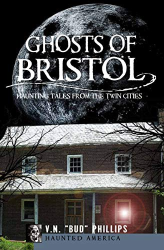 Ghosts of Bristol: Haunting Tales from the Twin