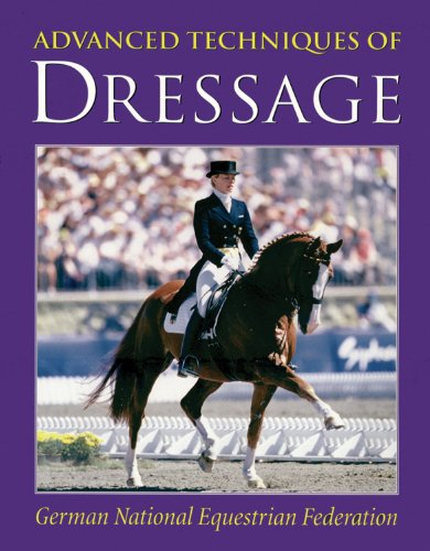 Advanced Techniques of Dressage (German National Equestrian Federation) by Kenilworth Press Ltd.
