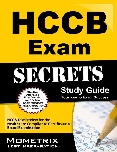 HCCB Exam Secrets Study Guide: HCCB Test Review for the Healthcare Compliance Certification Board Examination Pdf