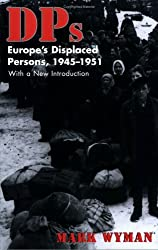 DPs: Europe's Displaced Persons, 1945-51 by Mark Wyman (1998-06-18)