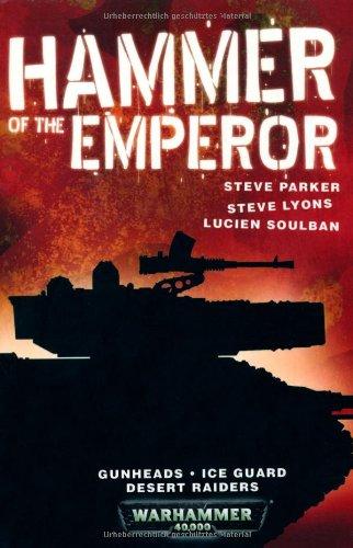Download Hammer of the Emperor. Lucian Soulban, Steve Parker, Steve Lyons PDF