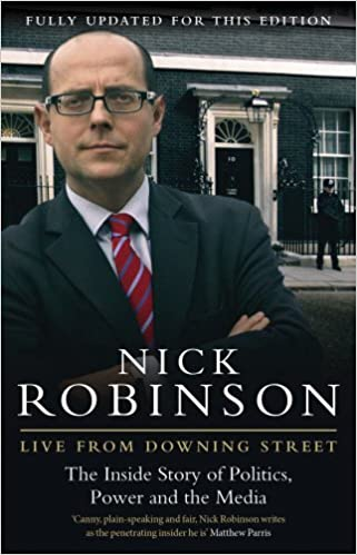 Live From Downing Street by Nick Robinson (2013-12-09)